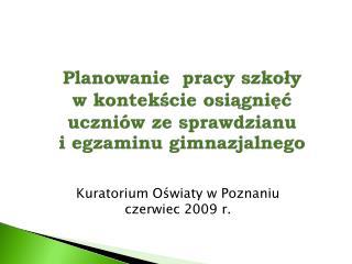 Kuratorium Oświaty w Poznaniu czerwiec 2009 r.