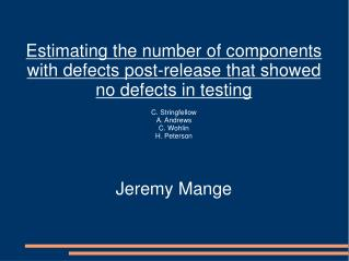 Estimating the number of components with defects post-release that showed no defects in testing  C. Stringfellow A. Andr
