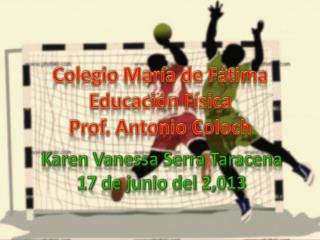 Colegio María de Fátima Educación Física Prof. Antonio  Coloch