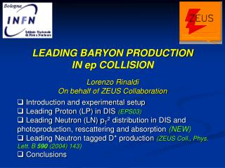LEADING BARYON PRODUCTION IN ep COLLISION Lorenzo Rinaldi On behalf of ZEUS Collaboration