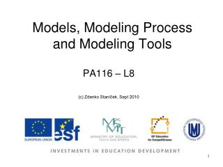 Models, Modeling Process  and Modeling Tools