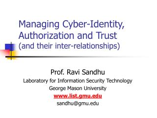 Managing Cyber-Identity, Authorization and Trust (and their inter-relationships)