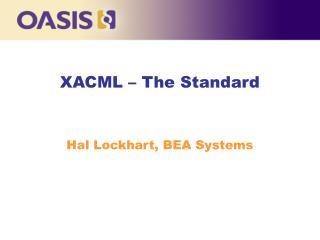 XACML   The Standard