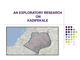 AN EXPLORATORY RESEARCH  ON  KADIFEKALE