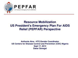 PEPFAR (working towards an AIDS-free generation)