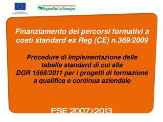 Finanziamento dei percorsi formativi a costi standard ex Reg (CE) n.369/2009