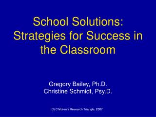 School Solutions:  Strategies for Success in the Classroom