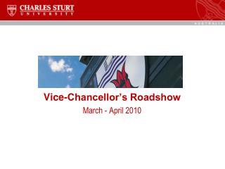 Vice-Chancellor's Roadshow March - April 2010