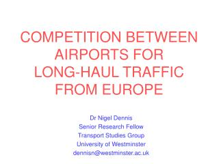 COMPETITION BETWEEN AIRPORTS FOR  LONG-HAUL TRAFFIC FROM EUROPE