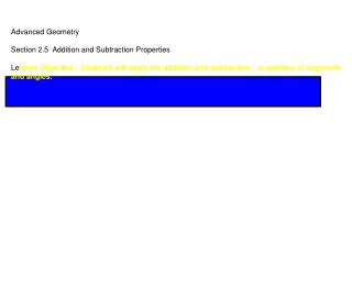 Advanced Geometry Section 2.5  Addition and Subtraction Properties