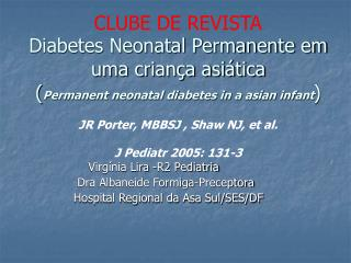 Virgínia Lira -R2 Pediatria           Dra Albaneide Formiga-Preceptora