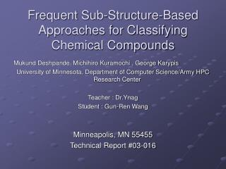 Frequent Sub-Structure-Based Approaches for Classifying Chemical Compounds