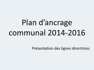Plan d'ancrage communal 2014-2016