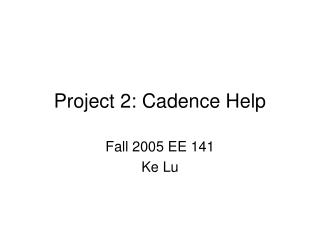 Project 2: Cadence Help
