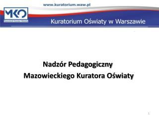 Nadzór Pedagogiczny   Mazowieckiego Kuratora Oświaty