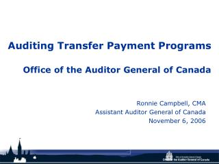 Auditing Transfer Payment Programs Office of the Auditor General of Canada