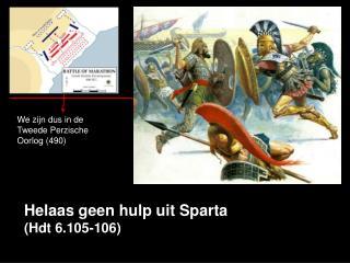 Helaas geen hulp uit Sparta (Hdt 6.105-106)