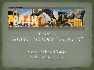 TUGAS   II WHEEL   LOADER