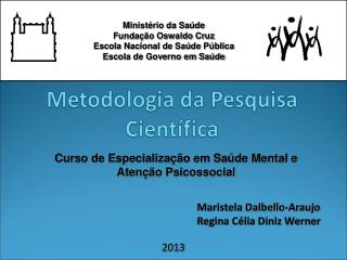 Maristela Dalbello-Araujo Regina Célia Diniz Werner