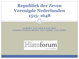 Republiek der Zeven Verenigde Nederlanden  1515- 1648