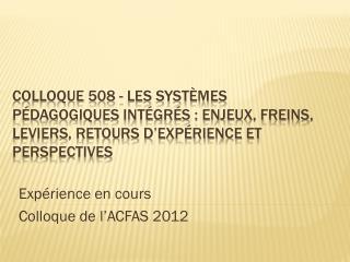 Expérience  en cours Colloque de l'ACFAS 2012