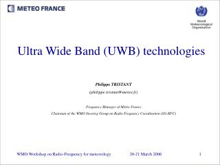 Ultra Wide Band (UWB) technologies