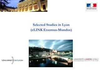 Selected Studies in Lyon  eLINK Erasmus-Mundus