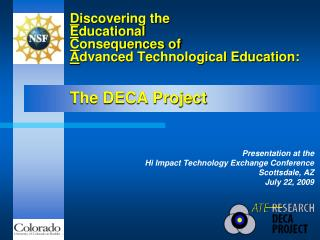 Presentation at the Hi Impact Technology Exchange Conference Scottsdale, AZ July 22, 2009