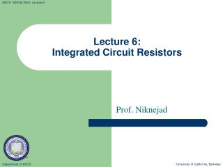 Lecture 6:   Integrated Circuit Resistors