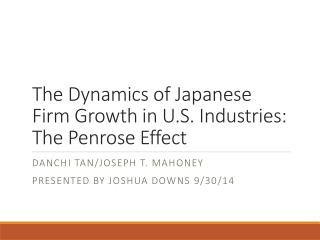 The Dynamics of Japanese Firm Growth in U.S. Industries: The Penrose Effect