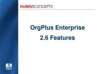 OrgPlus Enterprise 2.6 Features