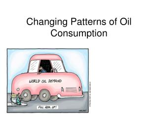 Changing Patterns of Oil Consumption