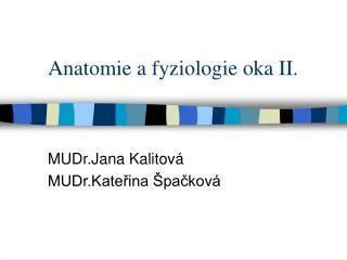 Anatomie a fyziologie oka II.