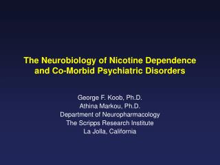 The Neurobiology of Nicotine Dependence and Co-Morbid Psychiatric Disorders
