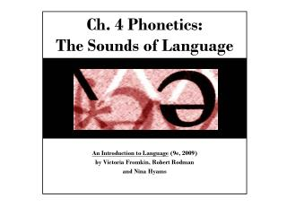 Ch. 4 Phonetics: The Sounds of Language