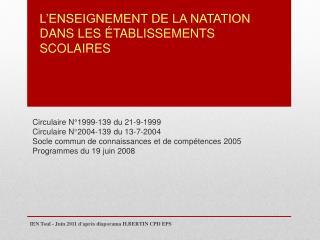 Circulaire N°1999-139 du 21-9-1999 Circulaire N°2004-139 du 13-7-2004