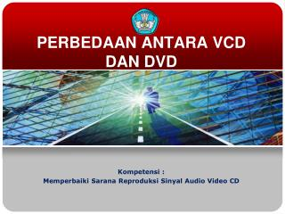 PERBEDAAN ANTARA VCD DAN DVD
