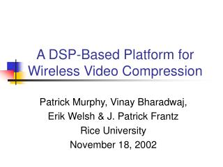 A DSP-Based Platform for Wireless Video Compression
