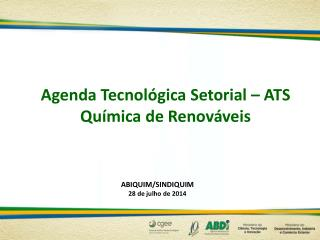 Agenda Tecnol�gica Setorial � ATS Qu�mica de Renov�veis