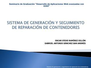 SISTEMA DE GENERACIÓN Y SEGUIMIENTO DE REPARACIÓN DE CONTENEDORES
