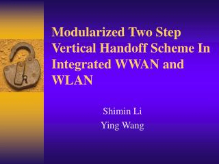 Modularized  Two Step Vertical Handoff Scheme In Integrated WWAN and WLAN