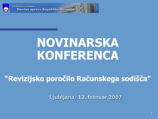 """NOVINARSKA KONFERENCA """"Revizijsko poročilo Računskega sodišča"""""""