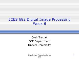ECES 682 Digital Image Processing Week 6