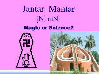 Jantar  Mantar jN] mN] Magic or Science