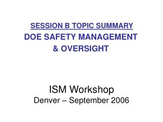 ISM Workshop Denver – September 2006