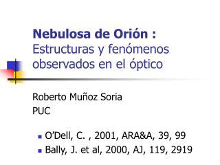 Nebulosa de Orión : Estructuras y fenómenos observados en el óptico