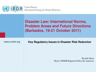 Ricardo Mena Head, UNISDR Regional Office-the  Americas