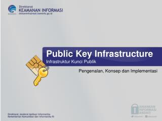Public Key Infrastructure Infrastruktur Kunci Publik