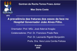 A preval ncia das fraturas dos ossos da face no Hospital Governador Jo o Alves Filho.