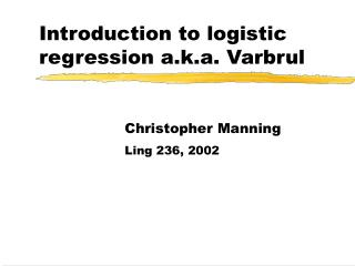 Introduction to logistic regression a.k.a. Varbrul